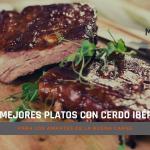 Los mejores platos con Cerdo Ibérico